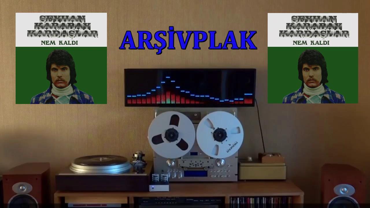 Seyhan Karabay & Kardaşlar - Nem Kaldı (Remastered)