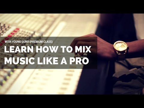 Learn How to Mix Music with Young Guru