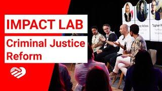 Impact Lab: Criminal Justice Reform 2019