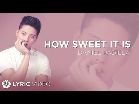 Daniel Padilla - How Sweet It Is (To Be Loved By You) Official Lyric Video