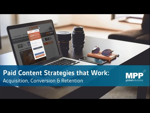 Paid Content Strategies that Work: Acquisition, Conversion & Retention