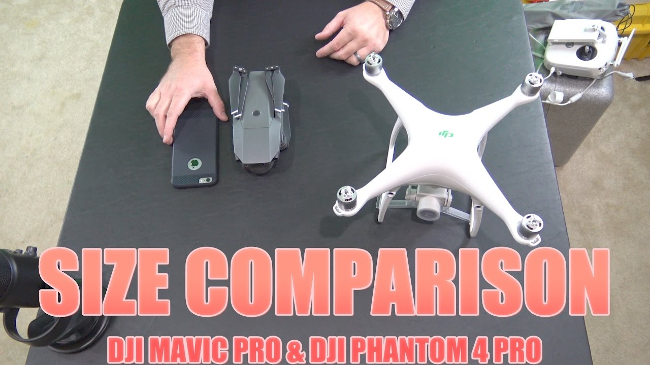 DJI Mavic Pro Vs Phantom 4 Size Comparison