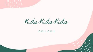 "coucou 1st Album ~Gift~  ""Kids Kids Kids"" Lyric Video"