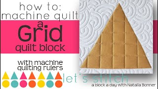 How to: Machine Quilt a Grid Quilt Block-With Natalia Bonner- Let's Stitch a Block a Day- Day 136