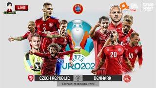 🔴LIVE เชียร์สด : สาธารณรัฐเช็ค พบ เดนมาร์ก | ยูโร 2020 รอบ 8 ทีมสุดท้าย