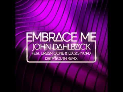 John Dahlbäck - Embrace Me (Dirty South Remix)