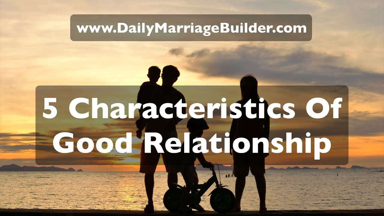 Characteristics of good relationships
