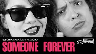 SOMEONE FOREVER (Lyric video) | Electric Nana ft Kat Almagro