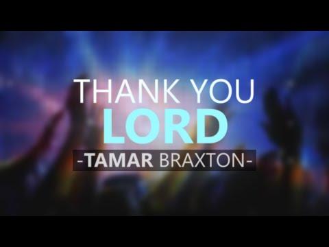 Tamar Braxton - Thank You Lord (Lyric Video)