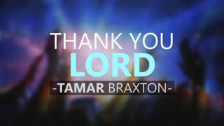 Tamar Braxton - Thank You Lord (Lyric Video)