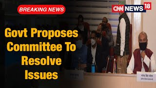 Govt Proposes Committee Of Farmers, Agricultural Experts To Resolve Deadlock | CNN News18