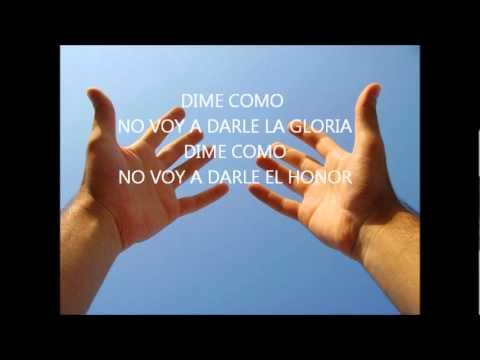 DIME COMO NO VOY A DARLE LA GLORIA Ebenezer Honduras
