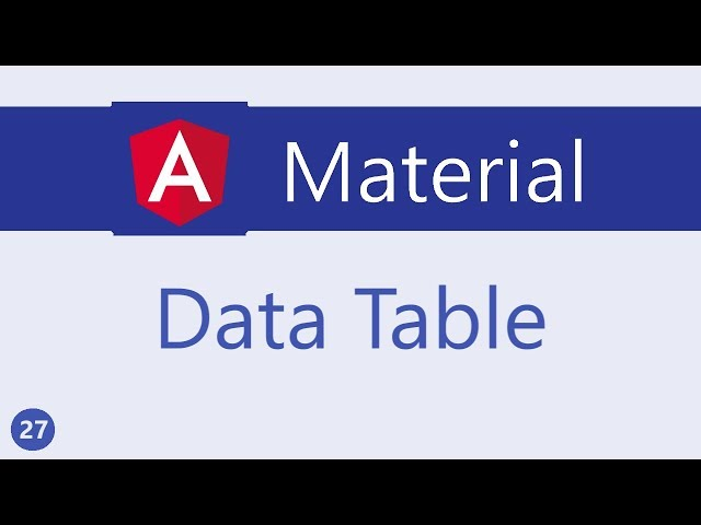 Angular Material Tutorial - 27 - Data table
