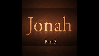 Jonah - Part 3 - The Sign of Jonah