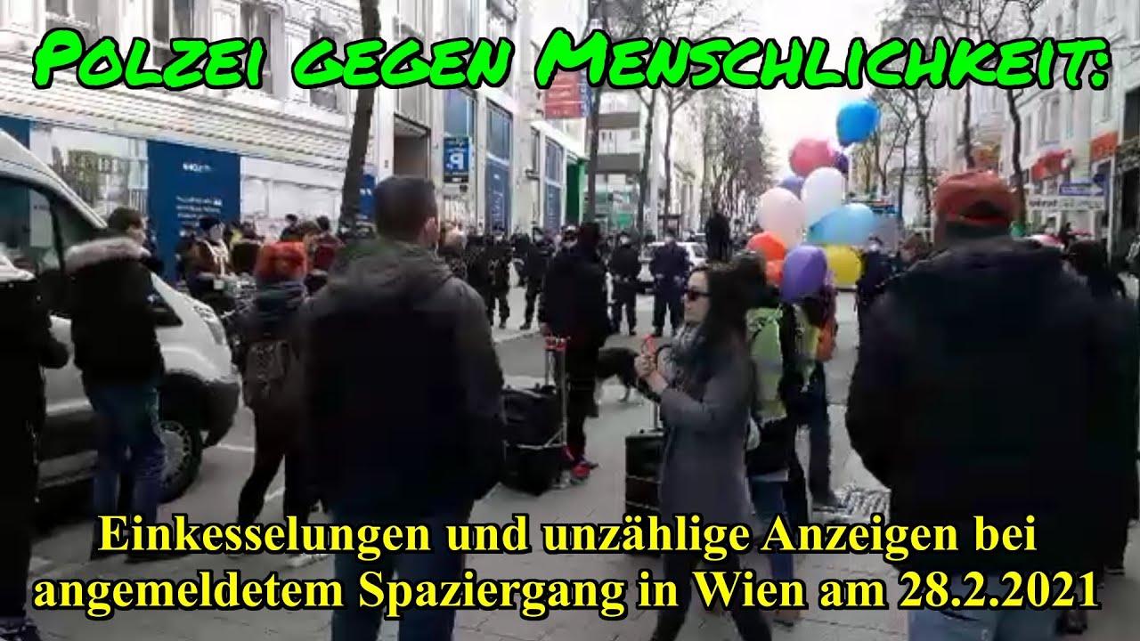 POLIZEI GEGEN MENSCHLICHKEIT: Einkesselungen & unzählige Anzeigen bei Spaziergang in Wien, 28.2.
