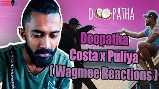 Doopatha - Costa x Puliya  ( Wagmee Reactions)