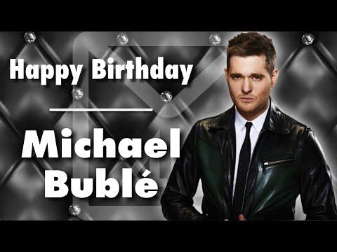 Happy Birthday Michael Buble Youtube