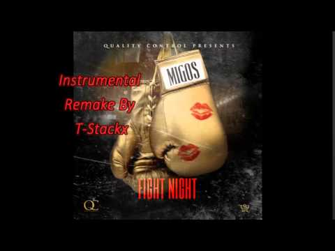 Migos Fight Night Instrumental Remake Re-Prod. By T-Stackx (Best On Youtube)