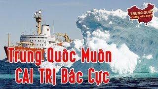 Trung Quốc Muốn Cai Trị Bắc Cực | Trung Quốc Không Kiểm Duyệt