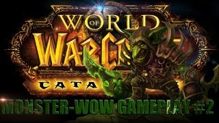 World of Warcraft: Monster-WoW Gameplay #2 - Bojongás Kezan-on