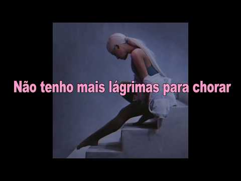 Ariana Grande - No Tears Left To Cry  Tradução PTBR