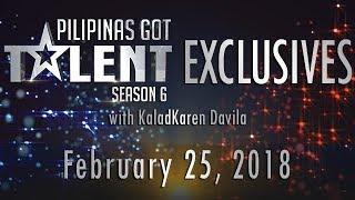 Pilipinas Got Talent Season 6 Exclusives - February 25, 2018