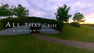 All That Grief - A 360 Short Film