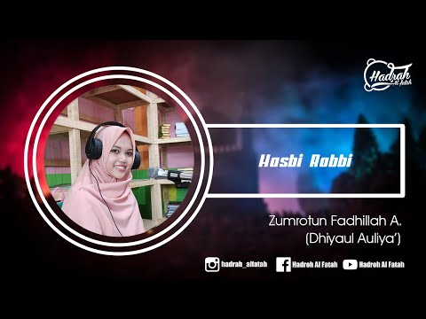 zumrotun-fadhillah---hasbi-robbi-  -hadroh-al-fatah---dhiyaul-auliya'-al-kariem