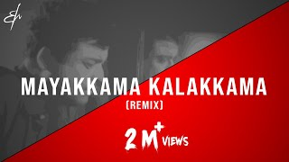 Mayakkama Kalakkama - (R.M. Sathiq | Remix)
