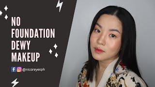 No Foundation Dewy Makeup Hack | Nica Reyes PH 👑