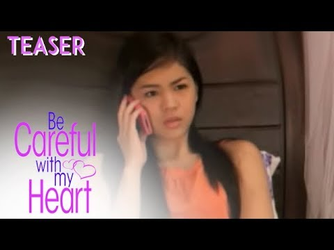 "Friday, May 24 sa ""BE CAREFUL WITH MY HEART"""