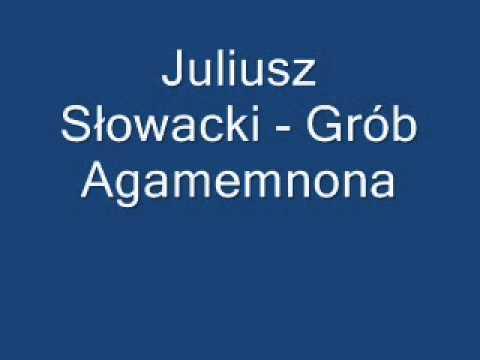 Grób Agamemnona Juliusz Słowacki