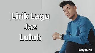 Jaz - Luluh (OST. Milly & Mamet) | Lyrics Video