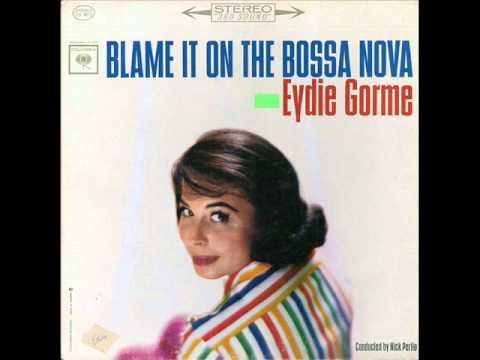 Eydie Gormie - Blame It On The Bossa Nova