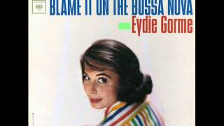 Eydie Gormie - Blame It On The Bossa Nova