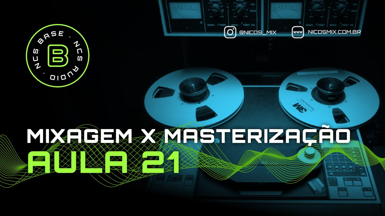 NCS Base | Aula 21 - Mixagem X Masterização