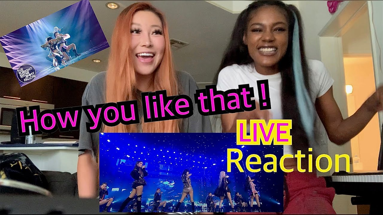 BLACKPINK HOW YOU LIKE THAT LIVE REACTION