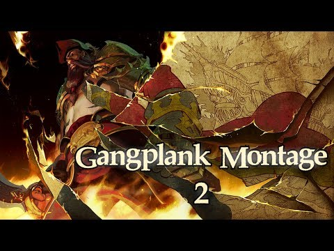 HYTM: Gangplank Montage #2