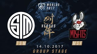 [14.10.2017] TSM  vs MSF [Group Stage][CKTG2017][Bảng D]