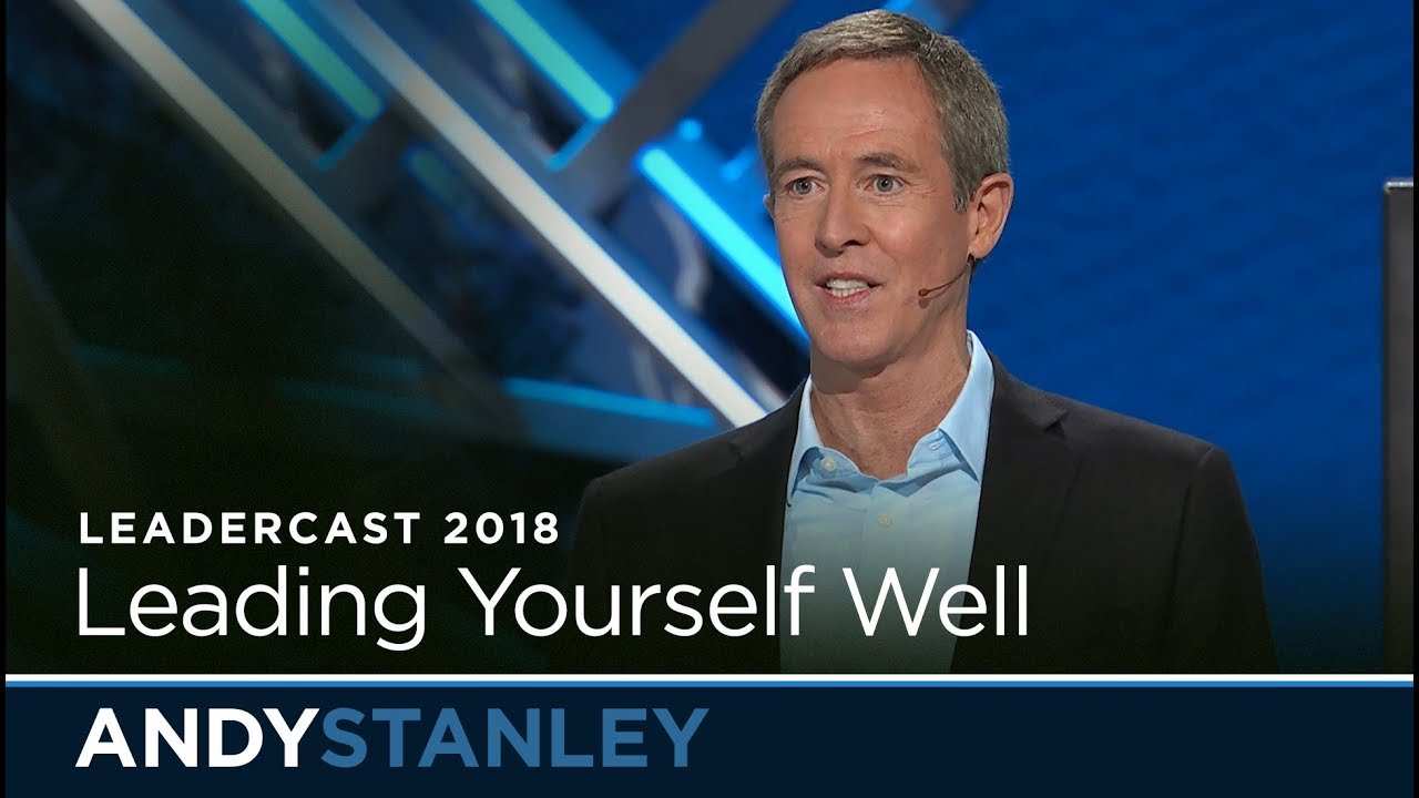 Leadercast 2018: Leading Yourself Well // Andy Stanley