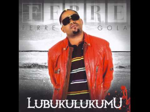 Ferre Gola - Lubukulukumu (Version Kin)