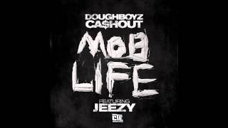 Doughboyz Cashout - Mob Life (Remix) [Dirty Version]