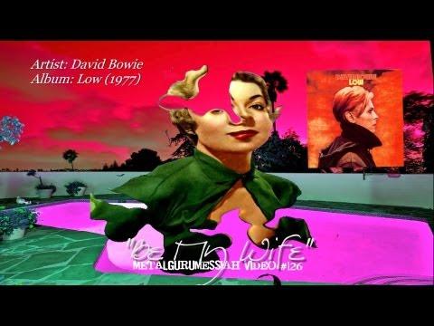 Be My Wife - David Bowie (1977)