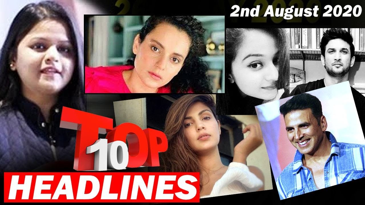 Top 10 Big News of Bollywood | 2nd August 2020 | SSR, Rhea Chakraborty, Akhsay Kumar