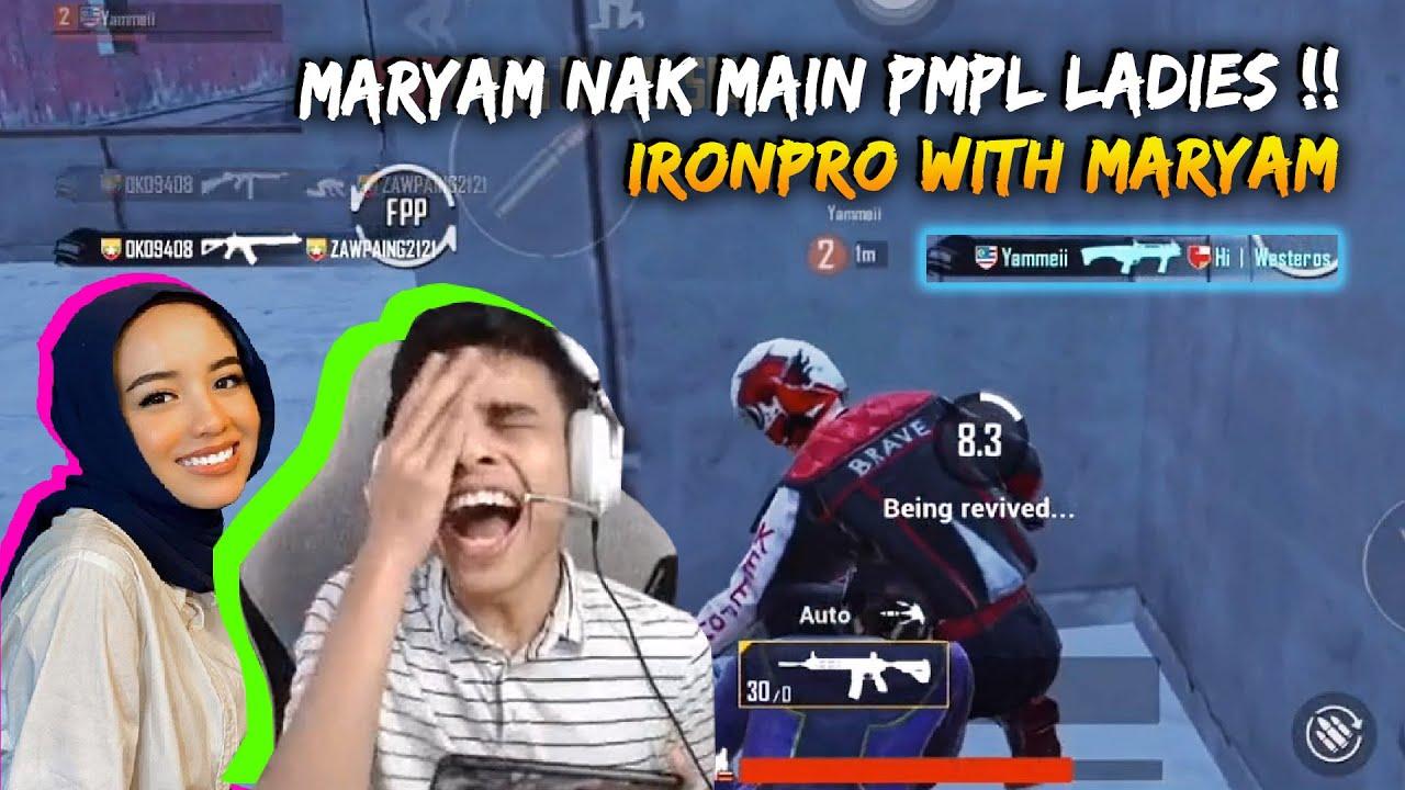 Maryam Nak Jugak Main Kat PMPL Ladies !!   IronPro With Maryam   PUBG Mobile Malaysia