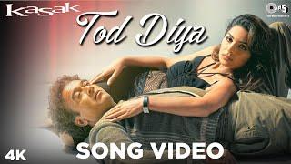 Tod Diya Song Video - Kasak | M. M. Kreem | Lucky Ali, Meera | Bollywood Sad Songs