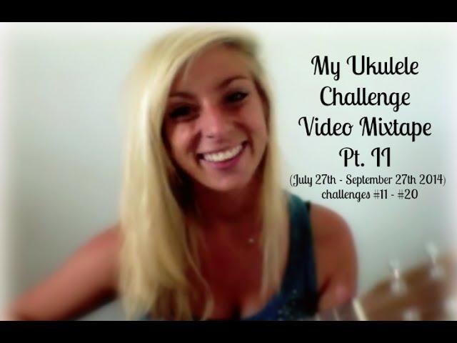 My Ukulele Challenge Video Mixtape Pt. II