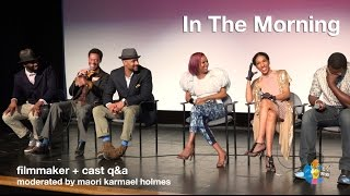 In The Morning - Philly Premiere Q&A | Black Indie Film