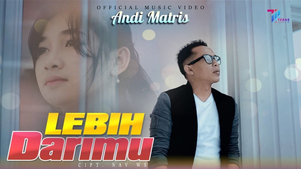 ANDI MATRIS - LEBIH DARIMU (Official Music Video)