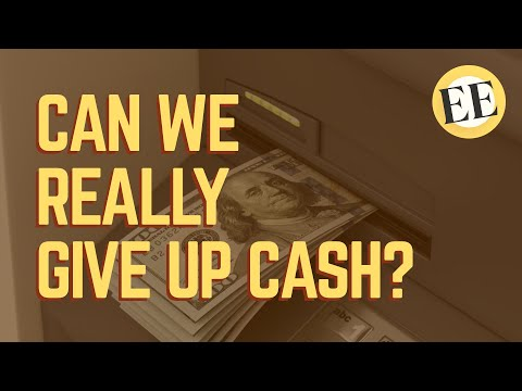 Why Becoming A Cashless Society Is A Terrible Idea